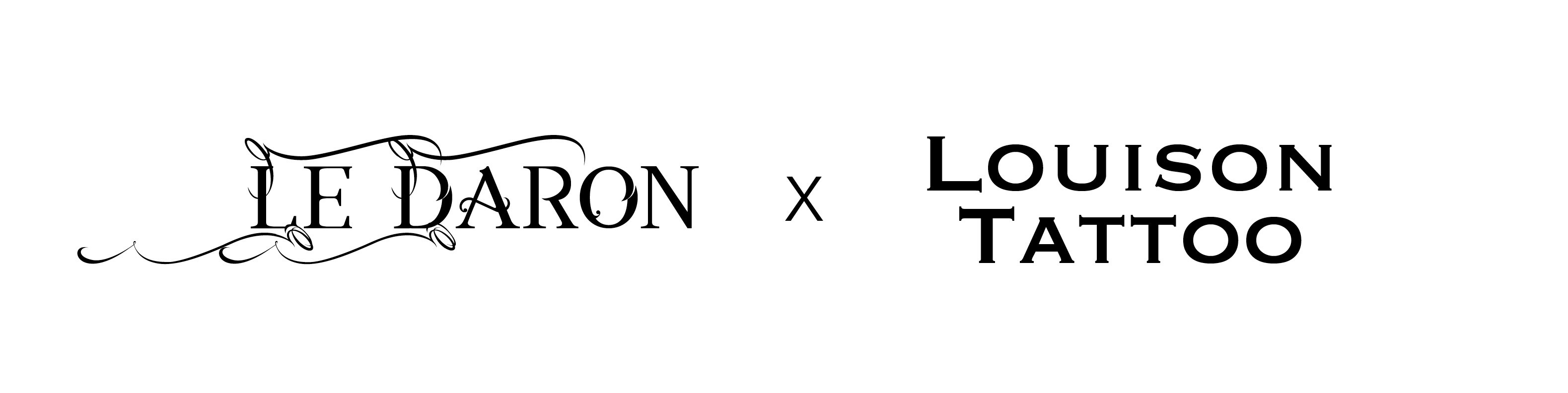 LE DARON x Louison Tattoo